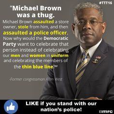 I'd vote for this man. Oh look, he's black. I guess I'm not racist after all. Fuck you folks who called me racist for not liking/voting for that worthless scumbag Nobama! Common Sense Quotes, Liberal Snowflakes, Police Memes, Michael Brown, The Ugly Truth, Political Satire, Thin Blue Lines, Stupid People, Democratic Party