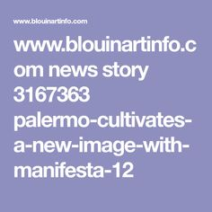 Palermo Cultivates A New Image With Manifesta 12 News Stories, Palermo, New Image