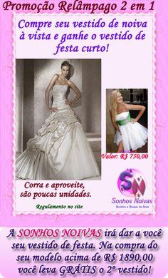 http://www.sonhosnoivas.com.br/blog/16/Promo%E7%E3o-rel%E2mpago-2-em-1-%252d-Ganhe-seu-vestido-de-festa-curto-na-compra-do-seu-vestido-de-noiva%21.html