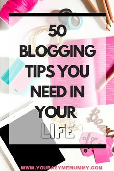 Creative Blogging: 50 Blogging Tips You Need In Your Life. Blog Tips. Ideas for Bloggers