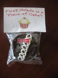 "Cute 1st day of school treat. I did this last year except mine said ""My first day in first grade was a piece of cake!"""