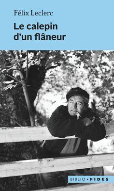 Le calepin d'un flâneur / Félix Leclerc  (disponible en numérique)