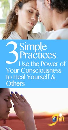 Discover 3 Simple Practices for Using the Power of Your Consciousness to Heal Yourself & Others - A growing body of research in the relatively new field of the Science of Consciousness indicates that simple intention-setting practices, such as prayer, meditation and compassionate thinking, can actually influence healing in yourself and others.    http://blog.theshiftnetwork.com/blog/power-consciousness-to-heal?utm_source=pinterest&utm_medium=social&utm_campaign=bp-schlitz-healing2