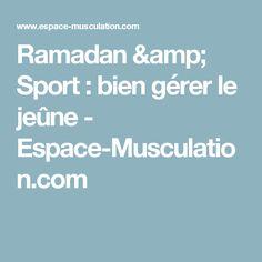 Ramadan & Sport : bien gérer le jeûne - Espace-Musculation.com