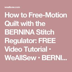 Learn to free-motion quilt with the BERNINA Stitch Regulator. Quilting aid helps control stitching to produce smooth, consisten stitches. Free Motion Quilting, Quilting Tips, Quilting Tutorials, Machine Quilting, Quilting Designs, Sewing Tutorials, Video Tutorials, Sewing Hacks, Sewing Tips