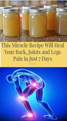 This Miracle Recipe Will Heal Your Back, Joints and Legs Pain in Just 7 Days