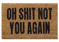 Tapetes original oh shit Funny Welcome Mat, Welcome Mats, Welcome Quotes For Guests, Porch Mat, Green Front Doors, Front Door Mats, Introvert Humor, Puns Jokes, Space Crafts