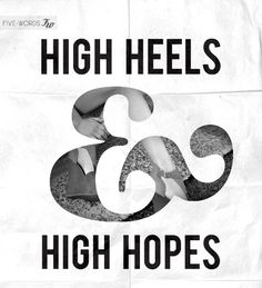 High heels & High hopes
