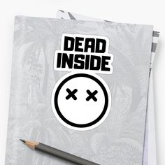 'Dead Inside' Sticker by RIVEofficial Dead Inside, Luxury Bedding Sets, Pin Pin, Cute Tshirts, Glossier Stickers, Fireworks, Custom Invitations, Printable Wall Art, Online Shopping