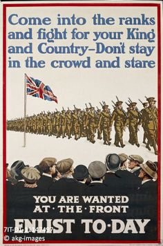 "AKG1680483 - British First World War recruitment poster / 1915History / First World War / England. Recruitment poster: ""Come into the ranks and fight for your king and country – don't stay in the crowd and stare. You are wanted at the front. Enlist today"". Poster, 1915. Credit: akg-images / De Agostini Picture Lib. / G. Dagli Orti"