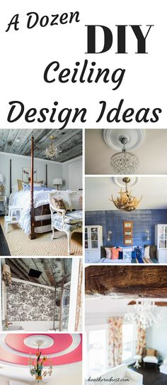 DIY Ceiling Design Ideas. Let's Take it from the Top. - Heathered Nest