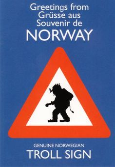 Norway... where you don't mess with the trolls :)