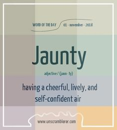 Jaunty (adj) Having a cheerful, lively, and self-confident air Interesting English Words, Unusual Words, Weird Words, Rare Words, Learn English Words, New Words, Cool Words, Good Vocabulary, English Vocabulary Words