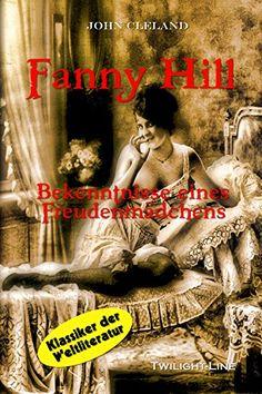 Fanny Hill: Bekenntnisse eines Freudenmädchens von John C... https://www.amazon.de/dp/B0050KECZ4/ref=cm_sw_r_pi_dp_x_E5ZLybSG1NAQ8
