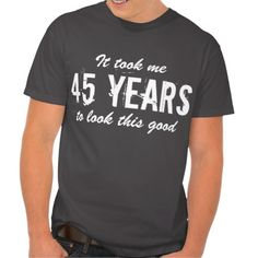45th Birthday T Shirt For Men