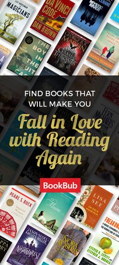 Find books that'll make you fall in love with reading again: join the millions of readers using BookBub today!