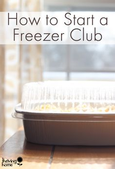 Are you tight on time or money but want to eat healthy meals at home on a regular basis? Consider starting a Freezer Club with your friends.