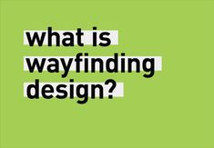 Wayfinding design is so much more than designing signs – wayfinders are experts in designing urban experiences. Wayfinding Signs, Signage, Sign Design, Insight, Urban, Google Search, Billboard, Signs