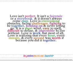 Love isn't perfect. It isn't a fairytale or a storybook and it doesn't always come easy...