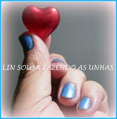 LIN SOUSA FAZENDO ARTE: ESMALTE + AMOR / Love  Nail Polish / Nails
