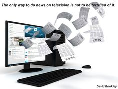 The only way to do news on television is not to be terrified of it - David Brinkley Quotes Nigeria News Today, David Brinkley, The Only Way, Google, Technology, Internet Advertising, Apps, Social Media, Posts