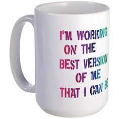 Best version of Me 15 oz Ceramic Large Mug on CafePress.com