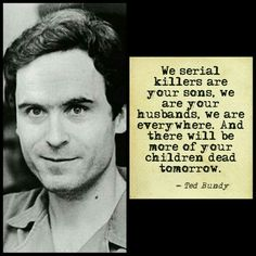 ted bundy quote