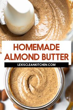 Lexi's Clean Kitchen | How to Make Almond Butter