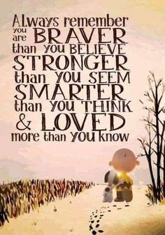 Braver than you believe . Good Day Quotes, Morning Quotes, Quote Of The Day, Morning Msg, Morning Messages, Charlie Brown Quotes, Snoopy Pictures, Random Pictures, Funny Quotes