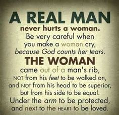 """Man, whoever created this meme never read the Old Testament. And what is a real man? Does anyone know with any degree of certainty? Seriously, the phrase a """"real man"""" is the definition of patriarchy! Can I get an amen, Oxymoron. The Words, Bible Quotes, Me Quotes, Qoutes, Real Men Quotes, Respect Women Quotes, Godly Men Quotes, Best Quotations, Encouragement Quotes For Men"""