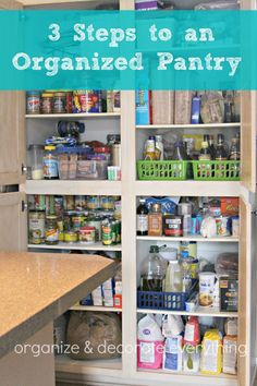 Organize your pantry with minimal time & money. 3 Steps to an Organized Pantry via Organize and Decorate Everything