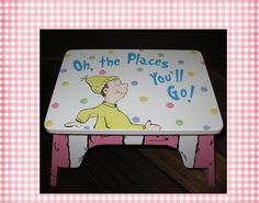 DR SEUSS Oh, The Places You'll Go Hand Painted Step Stool Girl Pink. $85.00, via Etsy.