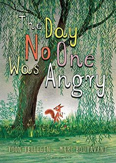 """""""The Day No One Was Angry"""", by Toon Tellegen, illustrated by Marc Boutavant - divine long text picture book, with 12 interconnected stories that explore anger in all its shapes and sizes. For all ages."""