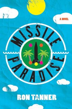 """Missile Paradise by Ron Tanner - Join us at 2:00 pm on February 17 to discuss this book - """"A Whole Latte Books"""" book club"""