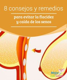 8 consejos y remedios para evitar la flacidez y caída de los senos  Sin importar cuál sea su forma o tamaño, los senos son uno de los atributos femeninos más destacados y seductores.