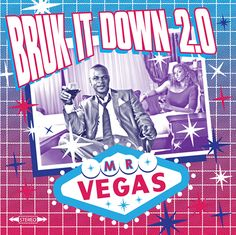 Mr. Vegas – Bruk It Down 2.0 (Album Release)