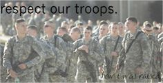 respect our troops