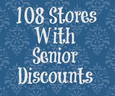 108 Stores with Senior Discounts years old +) Ways To Save Money, Money Tips, Money Saving Tips, Saving Ideas, Senior Solutions, Senior Citizen Discounts, Senior Living, 50 Years Old, Frugal Tips