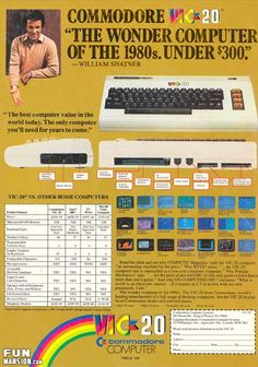 Commodore VIC-20 Ad. This was my first computer, programming at 8 yrs old.
