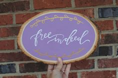 Free Indeed Wood Slice by LettersandLuster on Etsy https://www.etsy.com/listing/490845487/free-indeed-wood-slice
