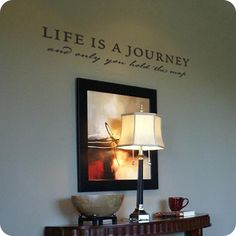 Life is a Journey (wall decal from WallWritten.com).