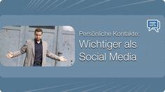 Persönliche Kontakte: Wichtiger als Social Media - Mehr Infos zum Thema auch unter http://vslink.de/internetmarketing