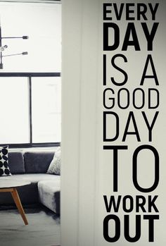 SALE Everyday is a good day to workout  Quote by StickerShopArt
