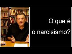O que é narcisismo? | Christian Dunker Youtube, Social Networks, Psicologia, Youtubers, Youtube Movies
