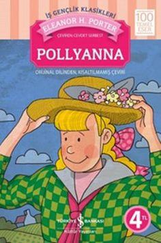 pollyanna - eleanor h  porter - is bankasi kultur yayinlari  http://www.idefix.com/kitap/pollyanna-eleanor-h-porter/tanim.asp