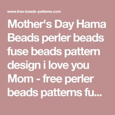 Mother's Day Hama Beads perler beads fuse beads pattern design i love you Mom - free perler beads patterns fuse beads Hama Beads