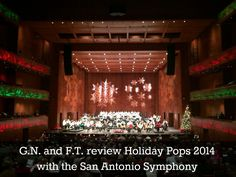 GN and FT review Holiday Pops 2014 with the San Antonio Symphony   San Antonio Charter Moms