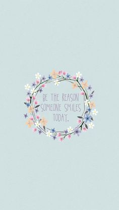 Be The Reason Someone Smiles Today iPhone SE Wallpaper