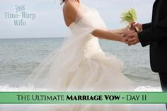 The Ultimate Marriage Vow - Day 11: To Listen in the Best Way I Know How | Time-Warp Wife