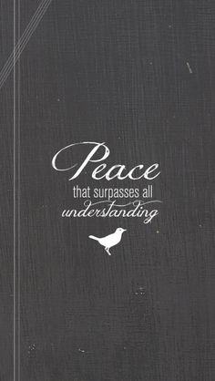 We don't always understand why God allows certain things to happen in our lives but I'm thankful that God has promised peace that surpasses our understanding, not peace that comes from understanding.